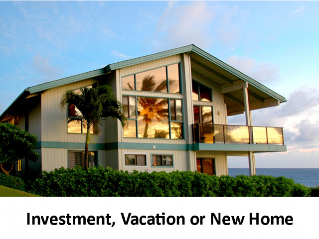 Investment Property, Vacation Home or New Home Purchase